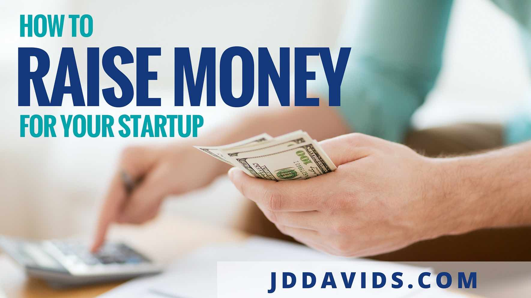 How to Raise Money for Your Startup