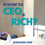 Do You Want to be CEO or be Rich?
