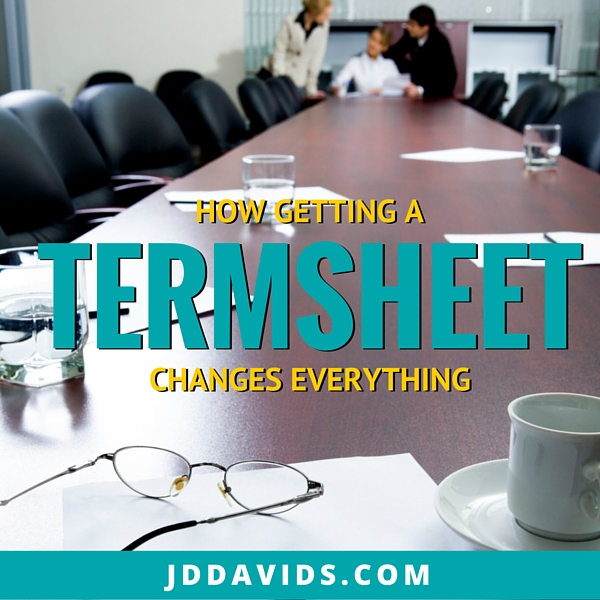 Getting a Term Sheet Changes Everything