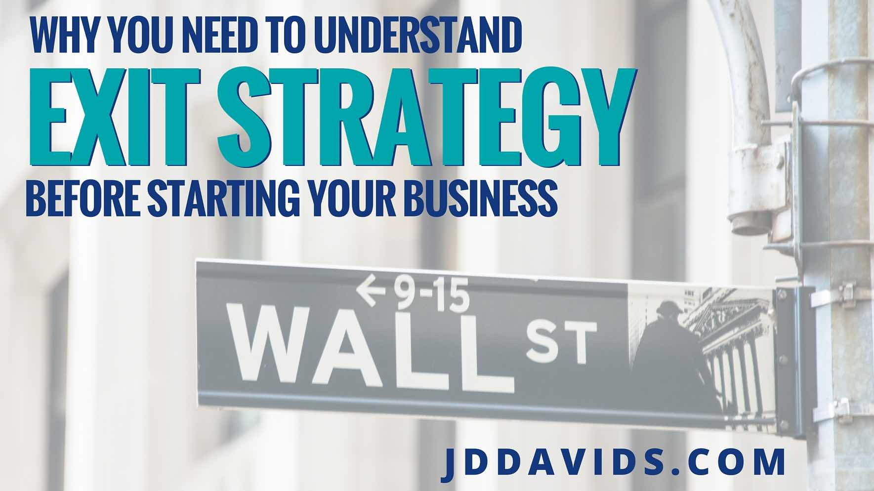 Why You Need to Understand Exit Strategy Before Starting Your Business