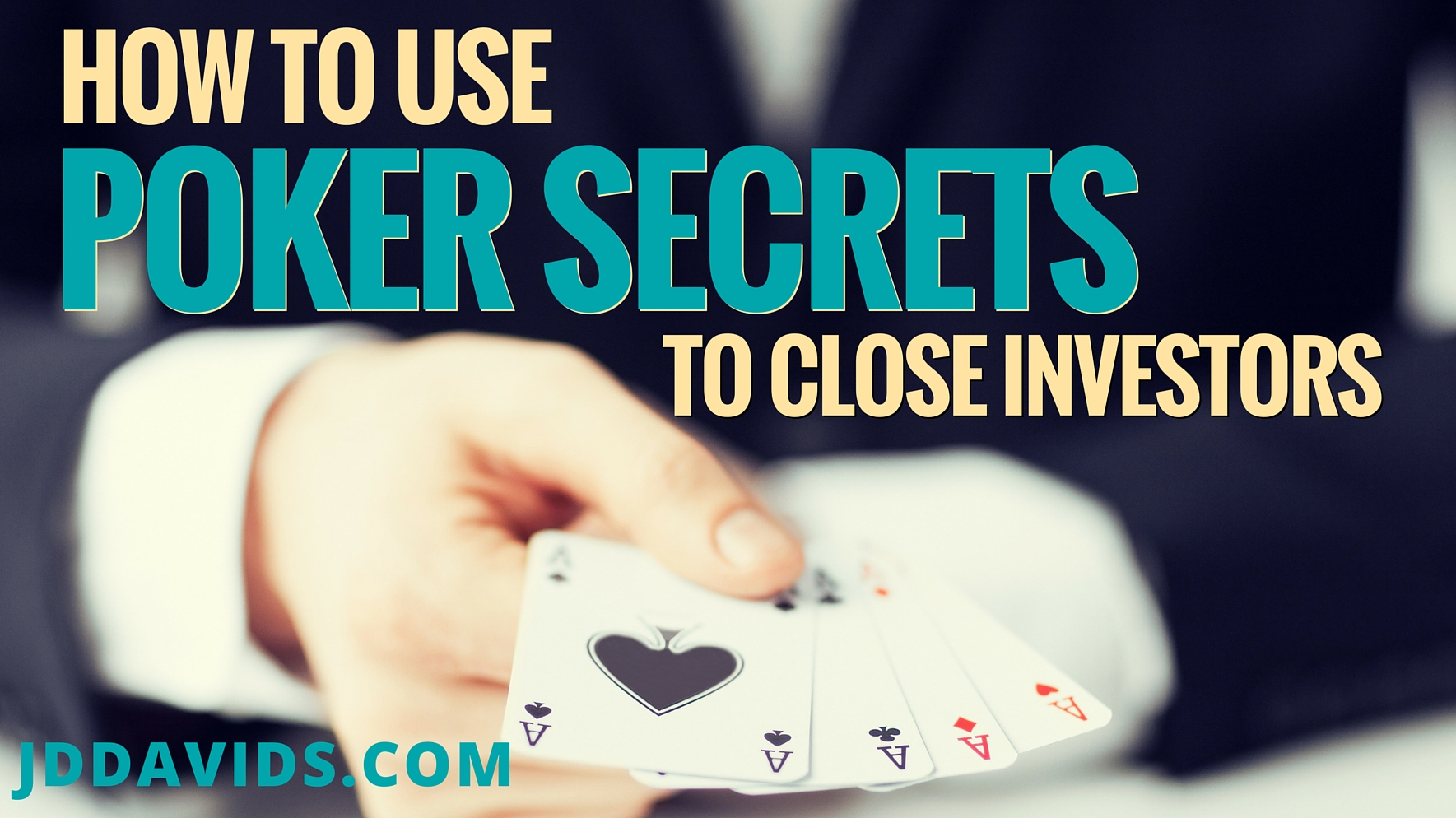 How To Use Poker Secrets To Close Investors