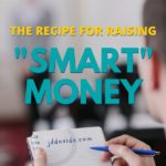 The Secret Recipe for Raising Smart Money
