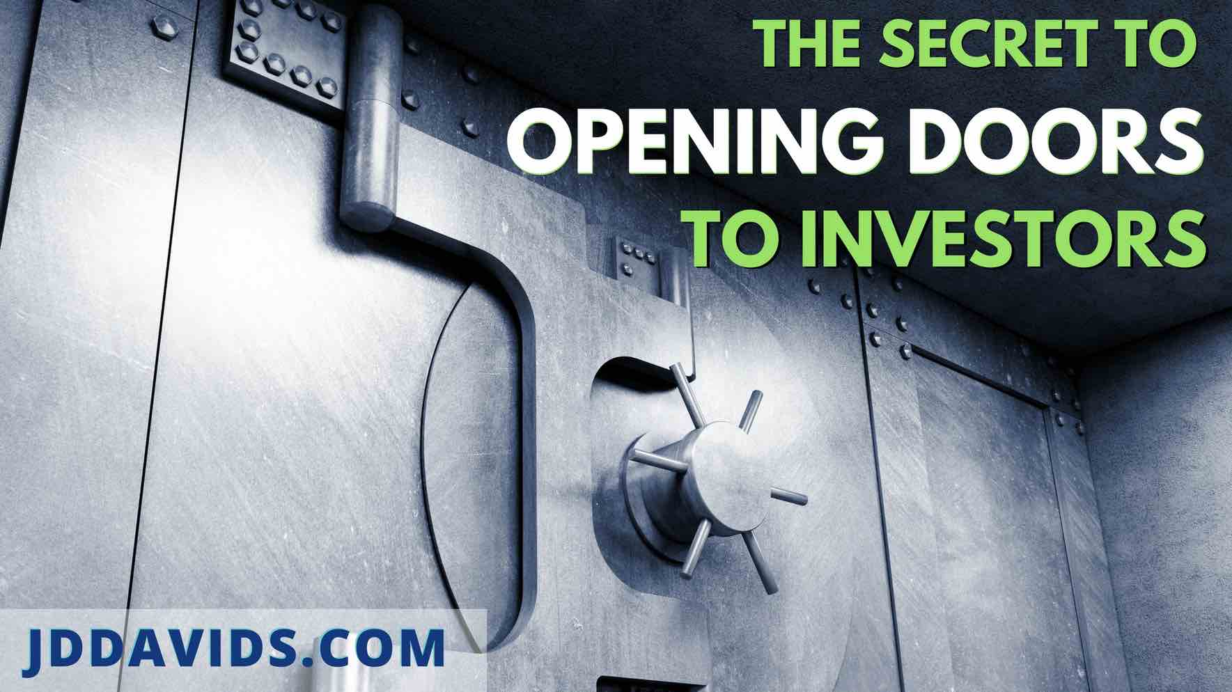 The Secret to Opening Doors to Investors